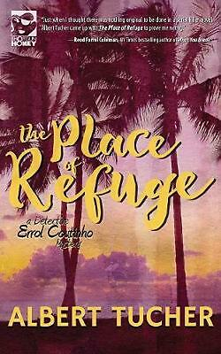 The Place of Refuge by Albert Tucher Paperback Book Free Shipping!