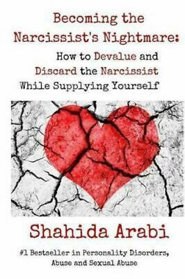 NEW Becoming the Narcissist's Nightmare By Shahida Arabi Paperback Free Shipping