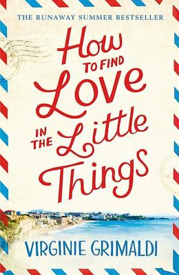 How to Find Love in the Little Things by Virginie Grimaldi