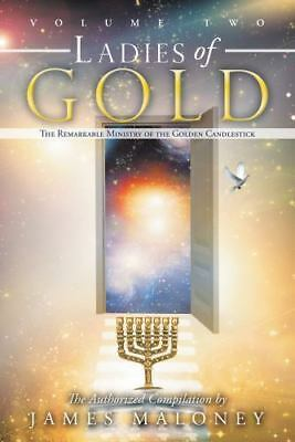 Ladies of Gold Volume Two: The Remarkable Ministry of the Golden Candlestick [Vo