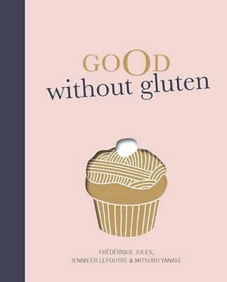 NEW Good Without Gluten By Frederique Jules Hardcover Free Shipping