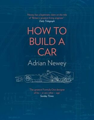 NEW How To Build A Car By Adrian Newey Hardcover Free Shipping
