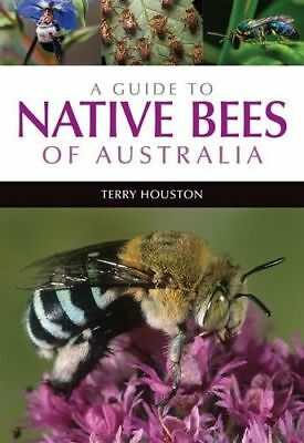 NEW A Guide to Native Bees of Australia By Terry  Houston Paperback
