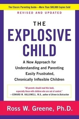 The Explosive Child: A New Approach for Understanding and Parenti...