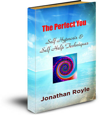 Self Hypnosis & Self Help Techniques For The Perfect You - Easy To Understand