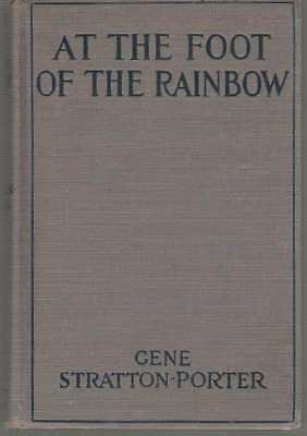 At the Foot of the Rainbow by Gene Stratton-Porter - Grosset & Dunlap Hardback