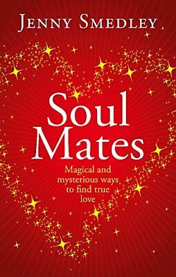 (Very Good)-Soul Mates: Magical and mysterious ways to find true love (Paperback