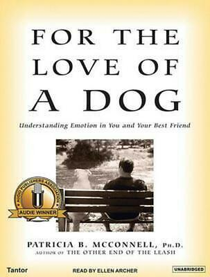 For the Love of a Dog: Understanding Emotion in You and Your Best Friend by Patr