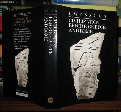 Saggs, H. W. F. CIVILIZATION BEFORE GREECE AND ROME 1st Edition 1st Printing