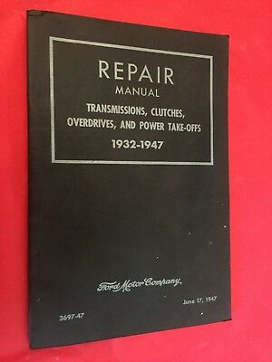 """1947 Ford """"Transmissions, Clutches, Overdrives & Power Takeoffs"""" Repair Manual"""