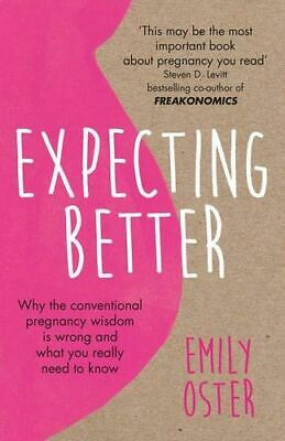 NEW Expecting Better By Emily Oster Paperback Free Shipping