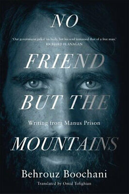 NEW No Friend But the Mountains By Behrouz Boochani Paperback Free Shipping