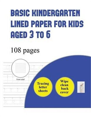 Basic Kindergarten Lined Paper for Kids Aged 3 to 6 (Tracing Letters): Over 100