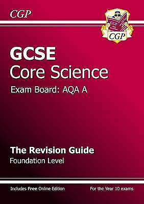 GCSE Core Science AQA A Revision Guide - Foundation (with Online Edition) by CGP
