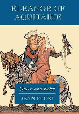 Eleanor of Aquitaine: Queen and Rebel by Jean Flori (English) Hardcover Book Fre