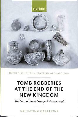 Tomb Robberies At the End of the New Kingdom: The Gurob Burnt Groups Reinterpret