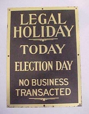 Vintage Election Legal Holiday No Business Transacted Closed Tin Metal Sign