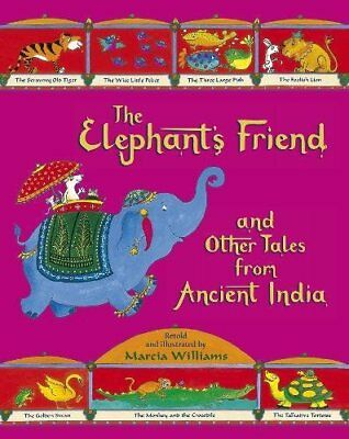 The Elephant's Friend and Other Tales from Ancient India by Williams, Marcia, Go