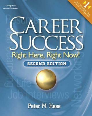 Career Success: Right Here, Right Now! by Peter Hess, NEW Book, (Paperback) FREE