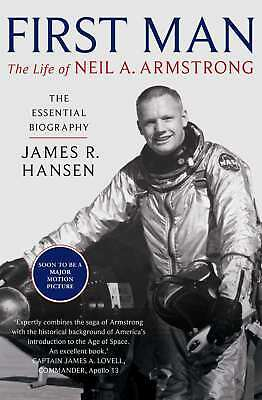 First Man: The Life of Neil Armstrong by Hansen, James