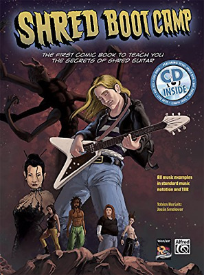 Shred Boot Camp: The First Comic Book to Teach You the Secrets of Shred Guitar (