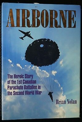 WW2 Canadian Airborne The Heroic Story Of The 1st Canadian Para Reference Book