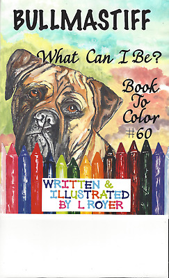Bullmastiff Dog Art Coloring Book By L Royer  Autographed #60 Brand New Release