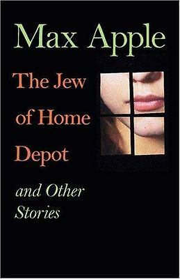 Max Apple~THE JEW OF HOME DEPOT AND OTHER STORIES~SIGNED 1ST/DJ~NICE COPY