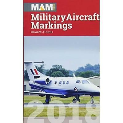 Military Aircraft Markings:2018 - Hardcover NEW Curtis, Howard 09/04/2018