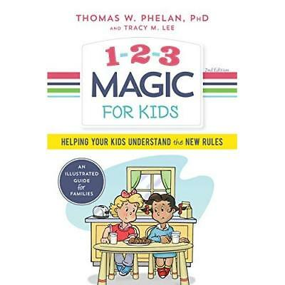 1-2-3 Magic for Kids: Helping Your Kids Understand the  - Paperback NEW Phelan,