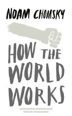 How the World Works, Chomsky, Noam, Excellent