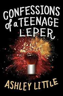 Confessions Of A Teenage Leper by Ashley Little Hardcover Book Free Shipping!