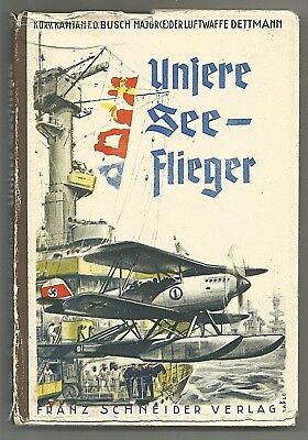 Original German book; 1937; Our Sea-plane Flyers; Luftwaffe aircraft, Air Force