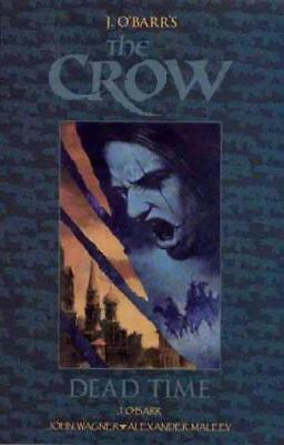 The Crow: Dead Time, Wagner, James, O'Barr, James, Good Condition Book, ISBN 978