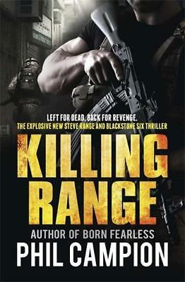Killing Range: Left for Dead. Back for Revenge., Campion, Phil, New