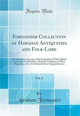 Fornander Collection of Hawaiian Antiquities and Folk-Lore, Vol. 6: The Hawahans