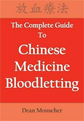 The Complete Guide to Chinese Medicine Bloodletting (Paperback or Softback)