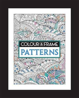 Colour and Frame: Patterns (Colouring Books), French, Felicity, Used Excellent B