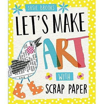 With Scrap Paper (Let's Make Art) - Hardcover NEW Susie Brooks (A 22/09/2016