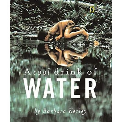 A Cool Drink of Water - Paperback NEW Barbara Kerley( 2007-10-11