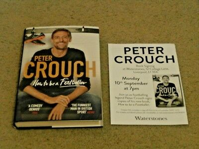 Peter Crouch: How To Be A Footballer: Signed Uk 1St Edition Hardcover & Flyer
