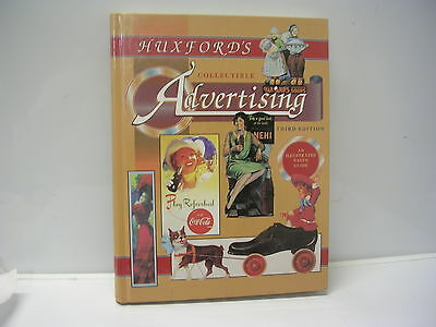 Huxford's Collectible Advertising Third Edition an Illustrated Value Guide Book