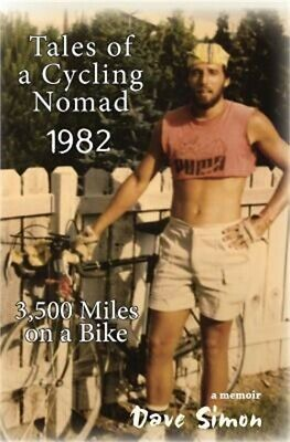 Tales of a Cycling Nomad 1982: 3,500 Miles on a Bike (Paperback or Softback)
