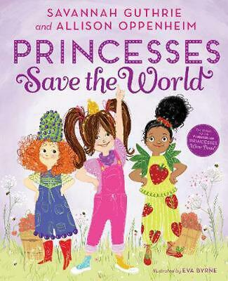 Princesses Save the World by Savannah Guthrie Hardcover Book Free Shipping!
