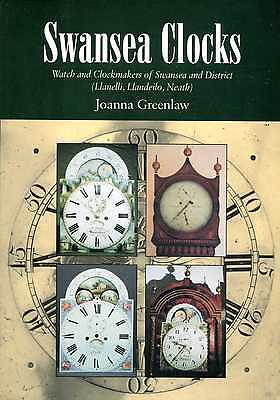 Greenlaw, Joanna SWANSEA CLOCKS : WATCH AND CLOCKMAKERS OF SWANSEA AND DISTRICT
