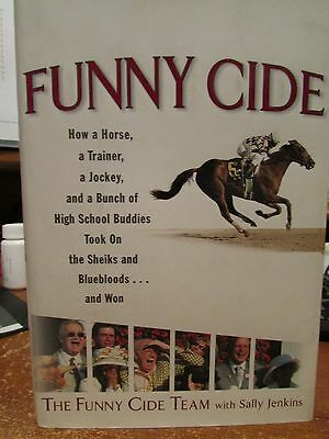Funny Cide The Peoples Horse How a Bunch of New Yorkers beat Sheiks & BlueBloods