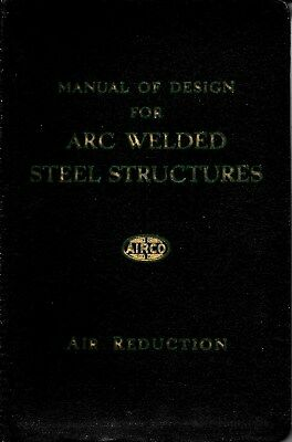 MANUAL of DESIGN for ARC WELDED STEEL STRUCTURES by LaMotte Grover; 2nd Printing
