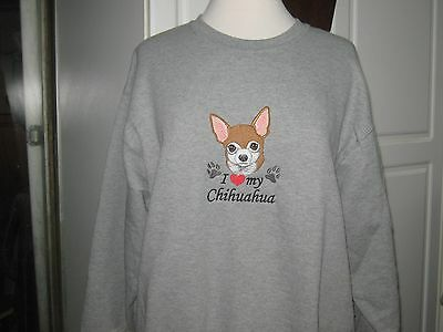 saLE NEW I LOVE MY CHIHUAHUA HEMBROIDERED SWEATSHIRT ADD NAME FOR FREE