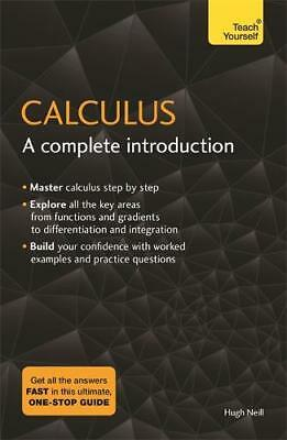 Calculus: A Complete Introduction: The Easy Way , Neill, Hugh, New