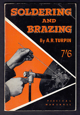Soldering and Brazing by A R Turpin 1963 Edition BOOK pub Percival Marshall